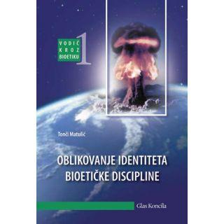 Oblikovanje identiteta bioetičke discipline