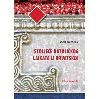 Stoljeće katoličkog laikata u Hrvatskoj