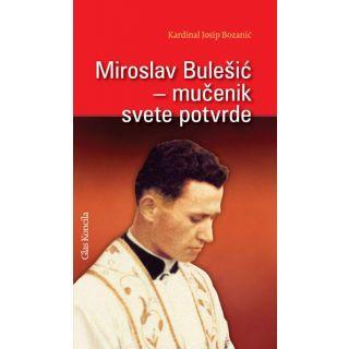 Miroslav Bulešić - mučenik svete potvrde
