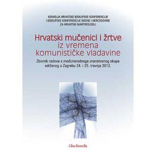 Hrvatski mučenici i žrtve iz vremena komunističke vladavine