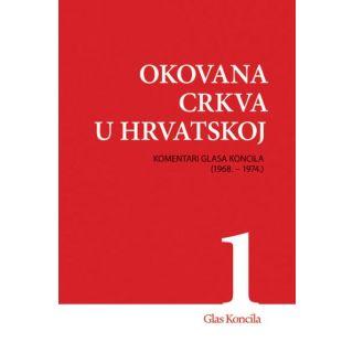Okovana Crkva u Hrvatskoj - Svezak I.