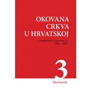 Okovana Crkva u Hrvatskoj - Svezak III.